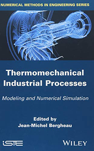 Manufacturing Processes: Modeling and Numerical Simulation (Numerical Methods in Engineering) -
