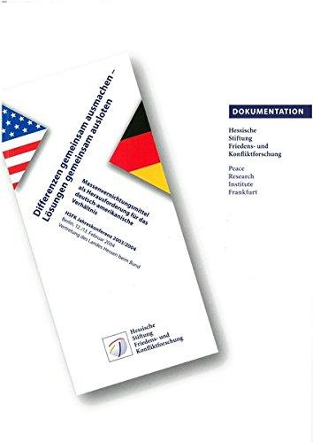 Differenzen gemeinsam ausmachen - Lösungen gemeinsam ausloten: Dokumentation der Jahreskonferenz 2003 /2004 (HSFK-Dokumentation)