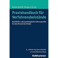 Praxishandbuch für Verfahrensbeistände: Rechtliche und psychologische Schwerpunkte für den Anwalt des Kindes