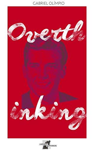 Overthinking: Excesso de pensamento (Companhia Overthinkers Livro 1) (Portuguese Edition)