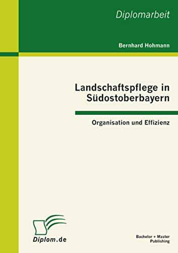 Landschaftspflege in Südostoberbayern: Organisation und Effizienz