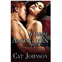 A Prince Among Men (Red, Hot & Blue) by Cat Johnson (2014-03-04)