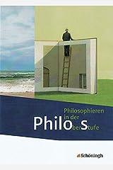 Philos - Philosophieren in der Oberstufe - Stammausgabe: Schülerband Gebundene Ausgabe