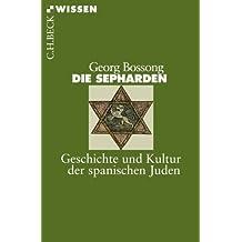 Die Sepharden: Geschichte und Kultur der spanischen Juden