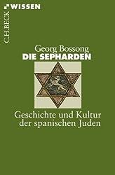 Die Sepharden: Geschichte und Kultur der spanischen Juden (Beck'sche Reihe)