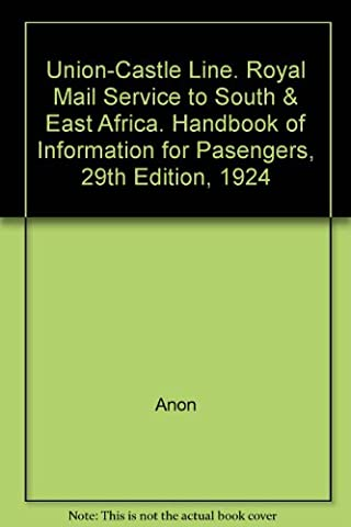 Union-Castle Line. Royal Mail Service to South & East Africa. Handbook of Information for Pasengers, 29th Edition, 1924