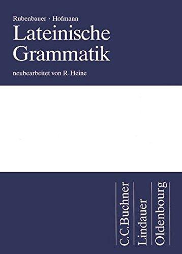 Lateinische Grammatik: Das Standardwerk für das Studium: Grammatik