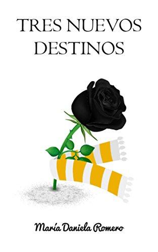 Tres nuevos destinos por María D. Romero