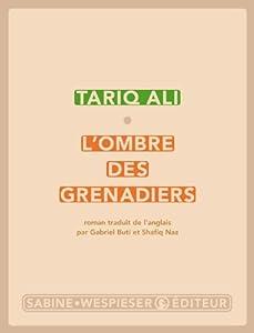 vignette de 'Le quintet de l'islam n° 3<br /> L'ombre des grenadiers (Tariq Ali)'