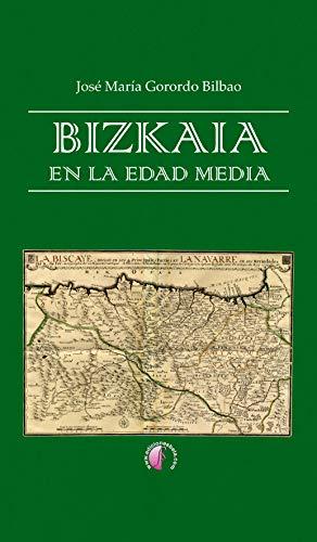Bizkaia en la Edad Media: Tomo I: Un debate historiográfico. Tomo ...