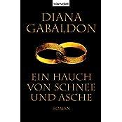 Ein Hauch von Schnee und Asche: Roman (Die Highland-Saga 6)