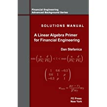 Solutions Manual - A Linear Algebra Primer for Financial Engineering