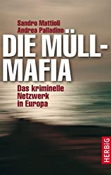 Die Müllmafia: Das kriminelle Netzwerk in Europa