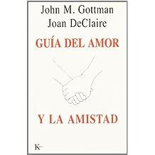 Guía del amor y la amistad (Psicologia (kairos))