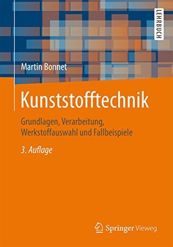 kunststofftechnik-grundlagen-verarbeitung-werkstoffauswahl-und-fallbeispiele