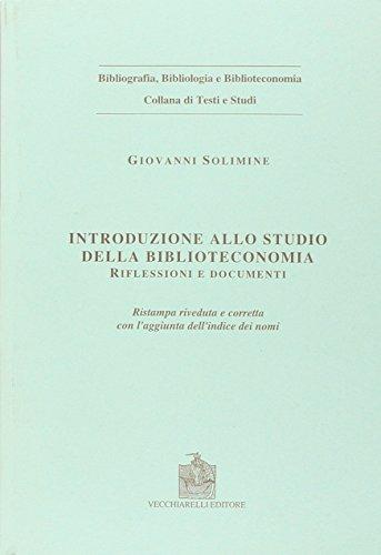 Introduzione allo studio della biblioteconomia. Riflessioni e documenti (Bibliografia bibliologia bibliotec. studi)
