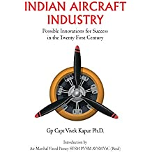 Indian Aircraft Industry: Possible Invention for Success in the Twenty First Century: Possible Invention for Success in the Twenty First Century