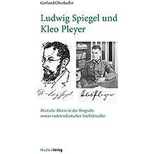 Ludwig Spiegel und Kleo Pleyer: Deutsche Misere in der Biografie zweier sudetendeutscher Intellektueller