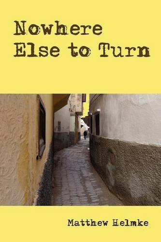 Nowhere Else to Turn by Matthew Helmke (2009-09-29)