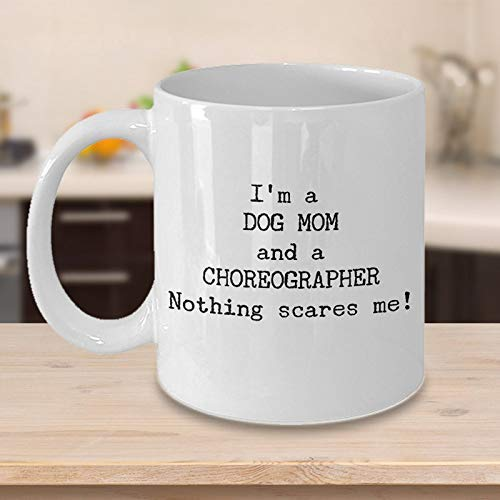 ChGuangm Funny Choreographer Coffee Mug Best Gift for Coworker Dance Lovers Unique Cool Dance Teachers Gift Idea for Arts Teachers Dog Mom