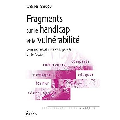 Fragments sur le handicap et la vulnérabilité (Connaiss.Educat)