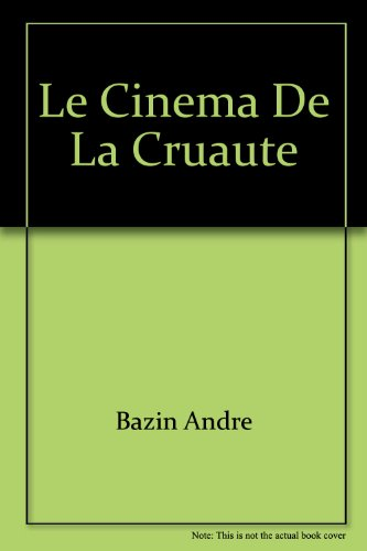 Le cinema de la cruaute