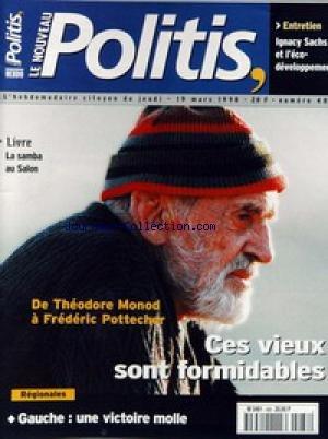 NOUVEAU POLITIS (LE) [No 488] du 19/03/1998 - IGNACY SACHS ET L'ECO-DEVELOPPEMENT - LA SAMBA AU SALON DU LIVRE - DE THEODORE MONOD A FREDERIC POTTECHER - REGIONALES.