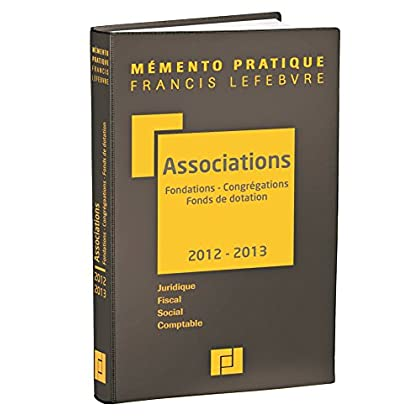 Mémento Associations, fondations, congrégations et fonds de dotation 2012/2013: Juridique-Fiscal-Social-Comptable