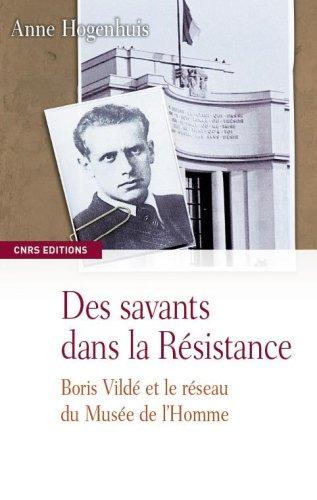 Des savants dans la résistance-Boris Vildé et le réseau du Musée de l'Homme