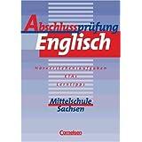 Abschlussprüfung Englisch - Mittelschule Sachsen (Bisherige Ausgabe): Abschlussprüfung Englisch, Mittelschule Sachsen, 10. Schuljahr