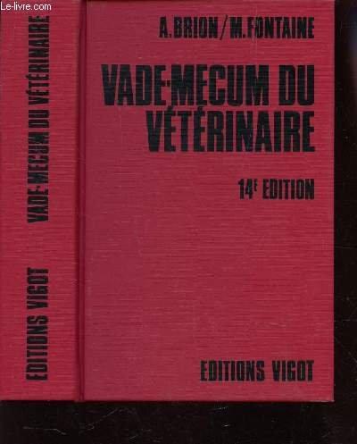 VADE MECUM DU VETERINAIRE / Formulaire vétérinaire de pharmacologie, de Thérapeutique et d'Hygine / 14e EDITION.