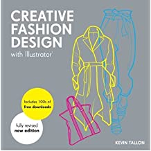 [( Creative Fashion Design with Illustrator (New, Revised) By Tallon, Kevin ( Author ) Paperback Oct - 2013)] Paperback