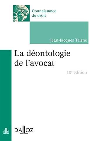 La déontologie de l'avocat - 10e éd.
