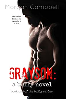 Grayson: A Bully Novel (Bully Series Book 1) by [Campbell, Morgan]