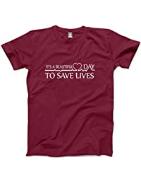 It's a Beautiful Day To Save Lives - Unisex T-Shirt