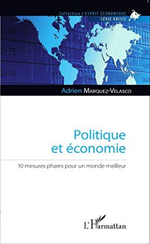 Politique et économie: 10 mesures phares pour un monde meilleur