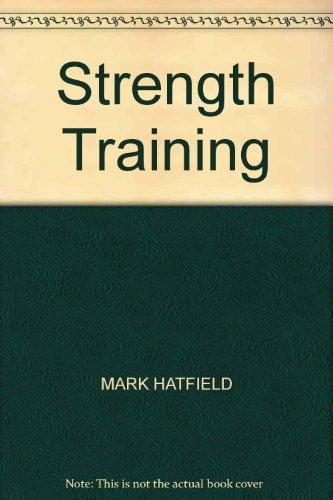 Strength Training: for Muscle Development por Mark Hatfield