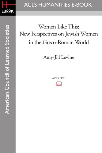 Women Like This: New Perspectives on Jewish Women in the Greco-Roman World (Society of Biblical Literature, Early Judaism and Its Literature) por Amy-Jill Levine