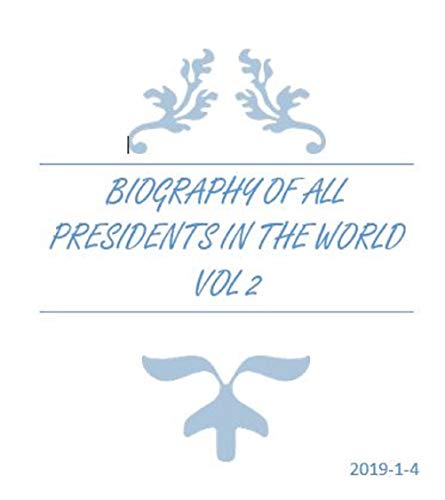 BIOGRAPHY OF ALL PRESIDENTS IN THE WORLD Vol 2: The first is US presidents vol2 Epub Descargar