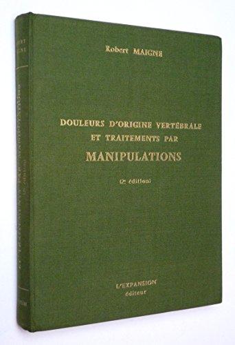 Douleurs d'origine vertébrale et traitements par manipulations