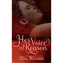 Her Voice of Reason by Ola Wegner (2015-03-01)