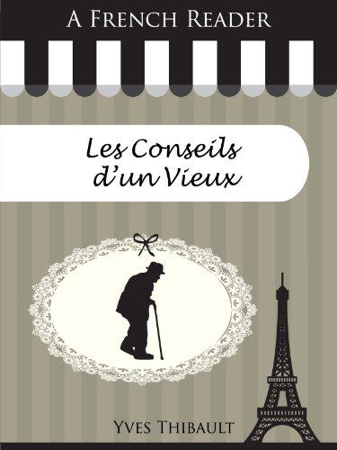 En ligne A French Reader: Les Conseils d'un Vieux (French Readers t. 4) pdf ebook