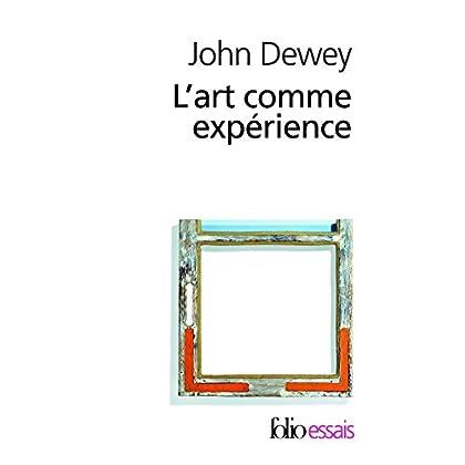 L'art comme expérience (Folio Essais t. 534)