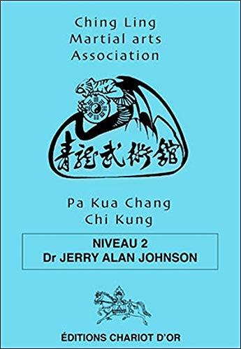 Pa Kua Chang Chi Chung - Niveau 2 par Jerry Alan Johnson
