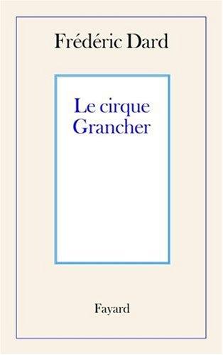 Le cirque Grancher par Frédéric Dard