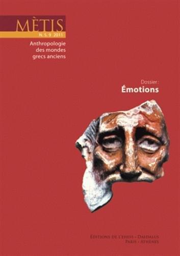 Mètis, N° 9/2011 : Emotions par David Konstan, David Bouvier, Douglas L. Cairns, Geneviève Hoffmann