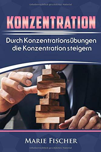 Konzentration: Durch Konzentrationsübungen die Konzentration steigern