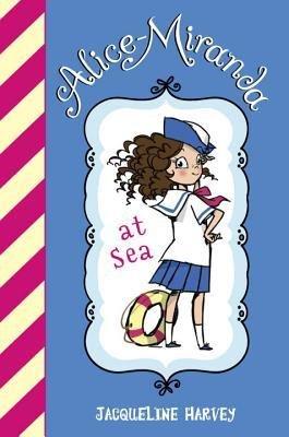 By Harvey, Jacqueline [ Alice-Miranda at Sea - Street Smart ] [ ALICE-MIRANDA AT SEA - STREET SMART ] Apr - 2014 { Library Binding }