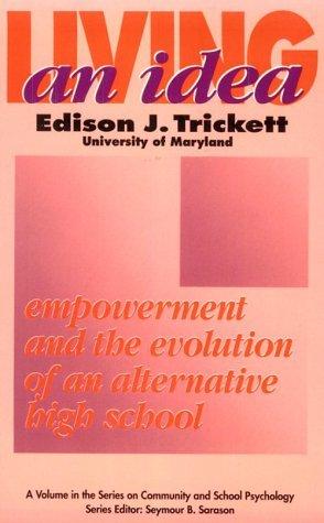 Living An Idea: Empowerment and the Evolution of an Alternative High School (Series on Community and School Psychology) by Edison J Trickett (1999-07-31) par Edison J Trickett