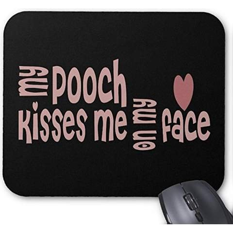 my-pooch-kisses-me-on-my-face-mouse-pad